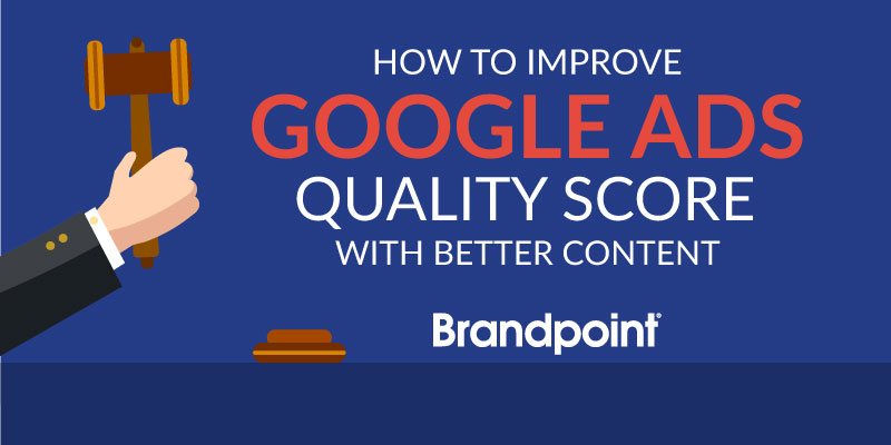 Ways to improve your Google Ads quality score